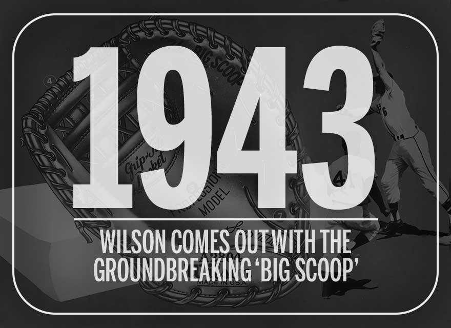 "Glove ad with text describing how Wilson launched the groundbreaking ""Big Scoop"" glove in 1943"