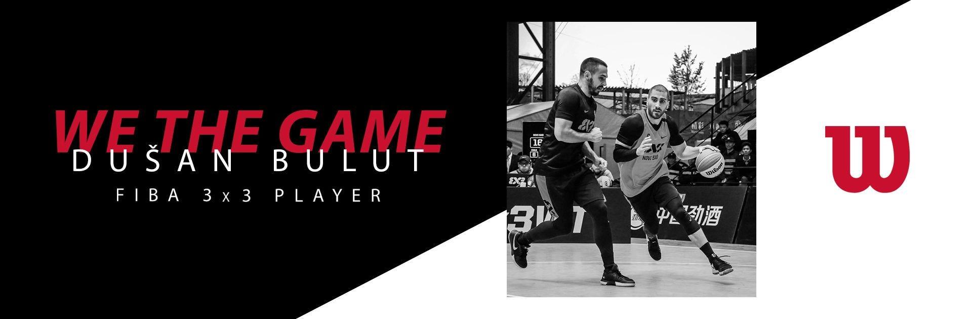 We the Game: Dusan Bulut Fiba 3x3 player