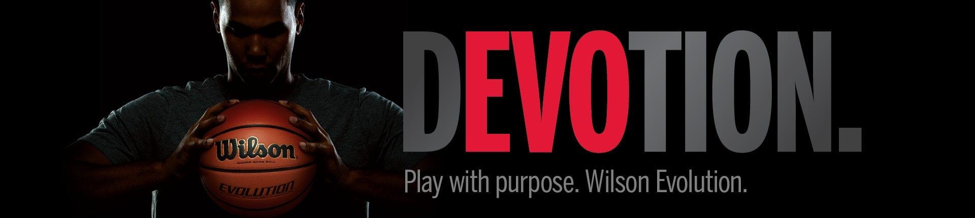 Play with purpose. Wilson Evolution Basketballs